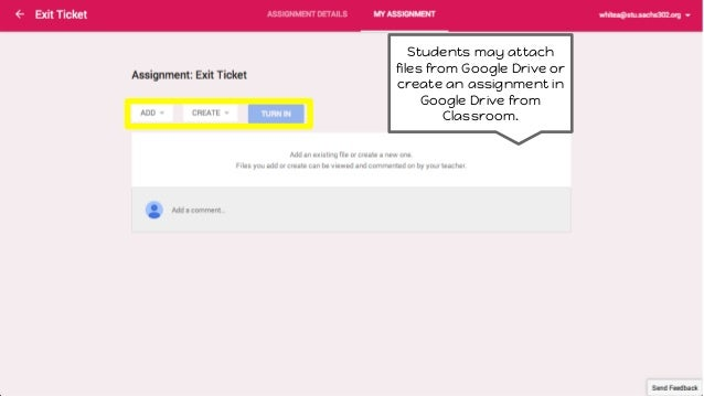 Students may attach files from Google Drive or create an assignment in Google Drive from Classroom.
