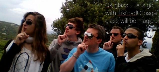 Google Glass will be magic with Tikipad !