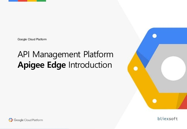 API Management Platform Apigee Edge Introduction Google Cloud Platform