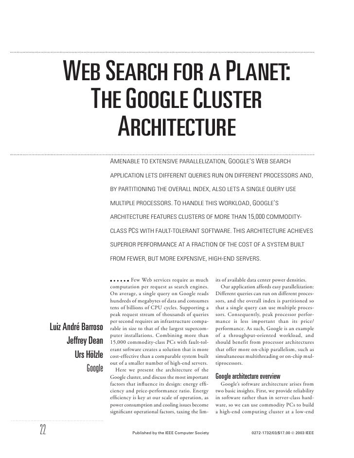 WEB SEARCH FOR A PLANET:            THE GOOGLE CLUSTER               ARCHITECTURE                            AMENABLE TO E...