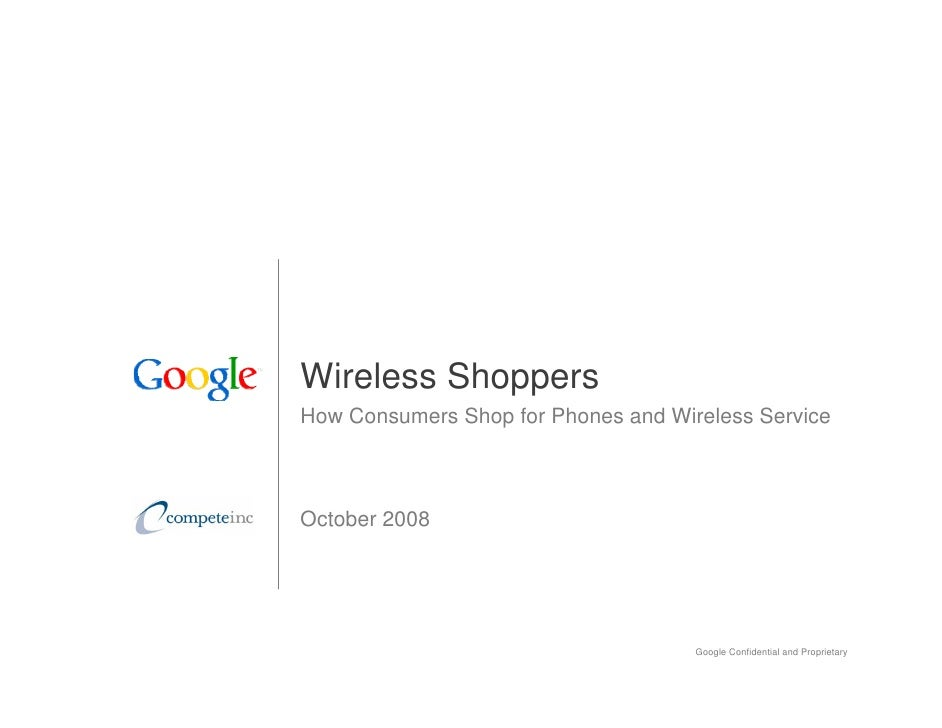Wireless Shoppers How Consumers Shop for Phones and Wireless Service    October 2008                                      ...
