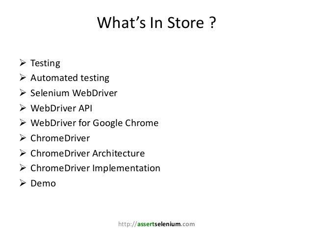 Automated Testing with Google Chrome - WebDriver- ChromeDriver Slide 3