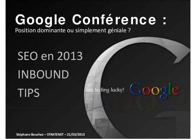 Google C féG   l Conférence :Positiondominanteousimplementgéniale?Position dominante ou simplement géniale ?SEOen20...