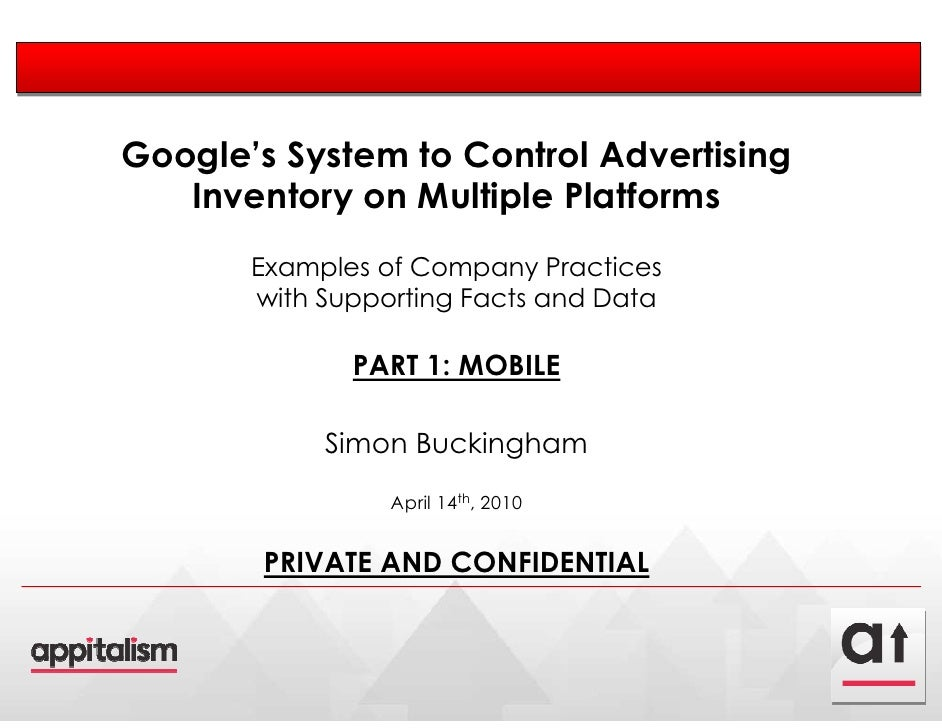 Google's System to Control Advertising   Inventory on Multiple Platforms       Examples of Company Practices       with Su...