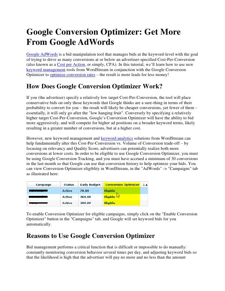 Google Conversion Optimizer: Get More From Google AdWords <br />Google AdWords is a bid manipulation tool that manages bid...