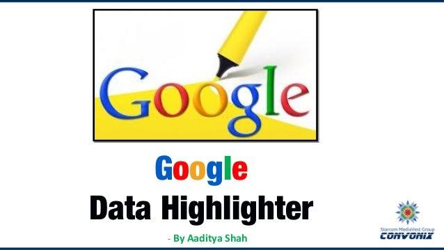 Google Data Highlighter - By Aaditya Shah