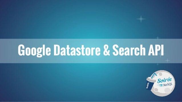 Google Datastore & Search API