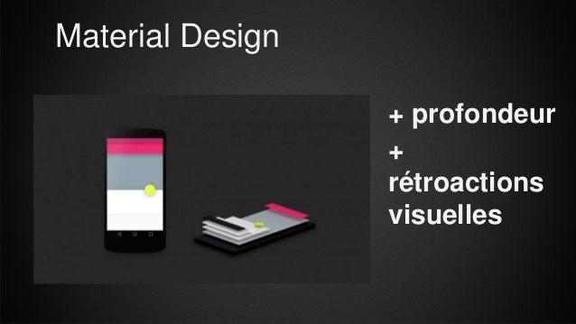 Material Design + profondeur + rétroactions visuelles