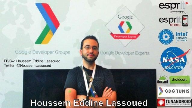 EDUCATOR FB/G+: Houssem Eddine Lassoued Twitter: @HoussemLassoued
