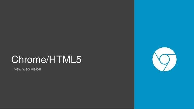 Chrome/HTML5 New web vision