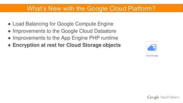 What's New with the Google Cloud Platform? ● Load Balancing for Google Compute Engine ● Improvements to the Google Cloud D...