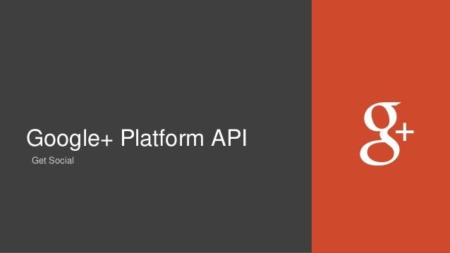Google+ Platform API Get Social
