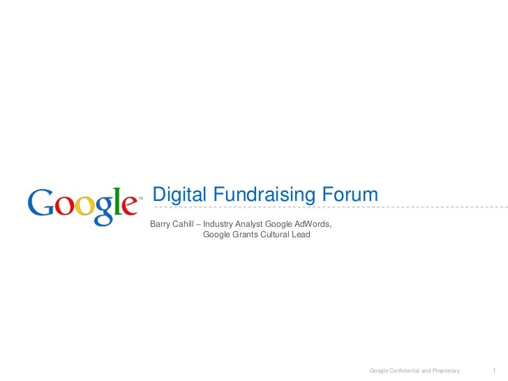 Digital Fundraising Forum<br />Barry Cahill – Industry Analyst Google AdWords,                       -                    ...