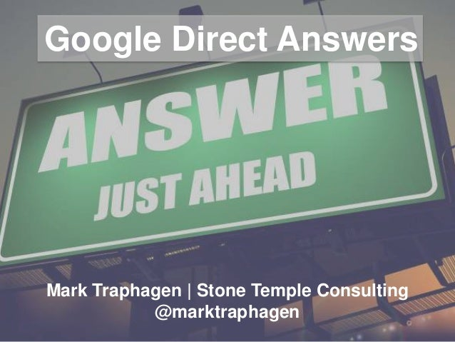 Google Direct Answers Mark Traphagen | Stone Temple Consulting @marktraphagen