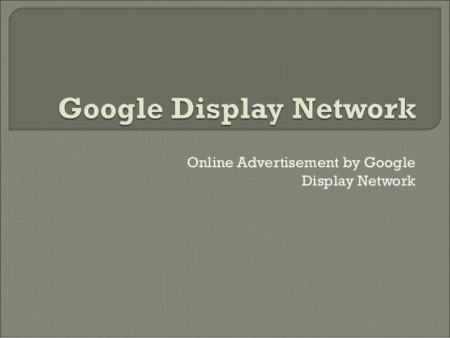 Online Advertisement by Google DisplayNetwork