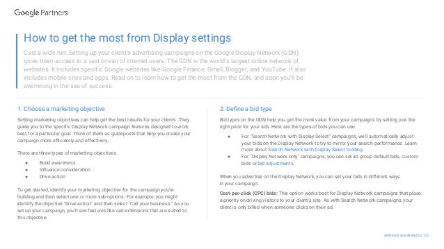 How to get the most from Display settings Cast a wide net. Setting up your client's advertising campaigns on the Google Di...