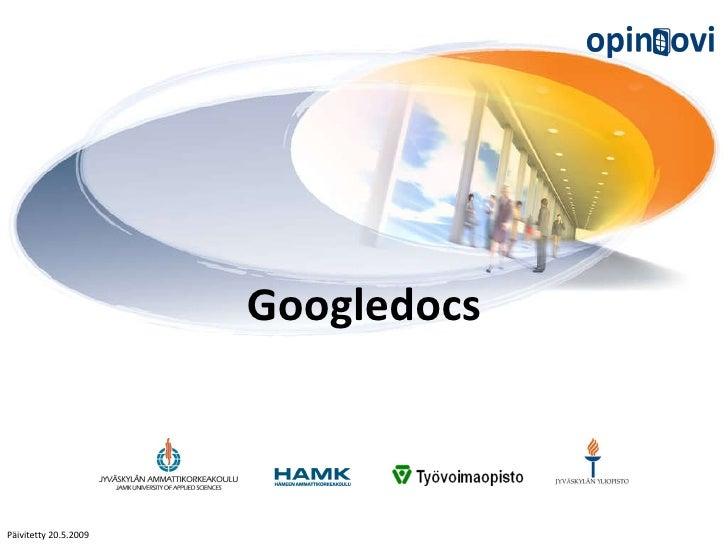 Googledocs Päivitetty 20.5.2009