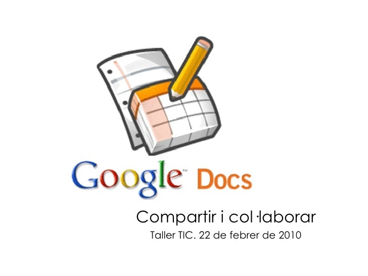 Compartir i col·laborar Taller TIC. 22 de febrer de 2010