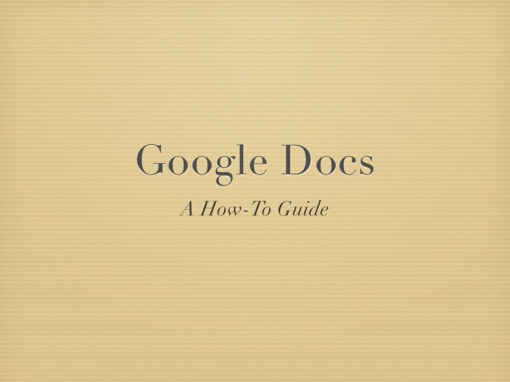 Google Docs   A How-To Guide