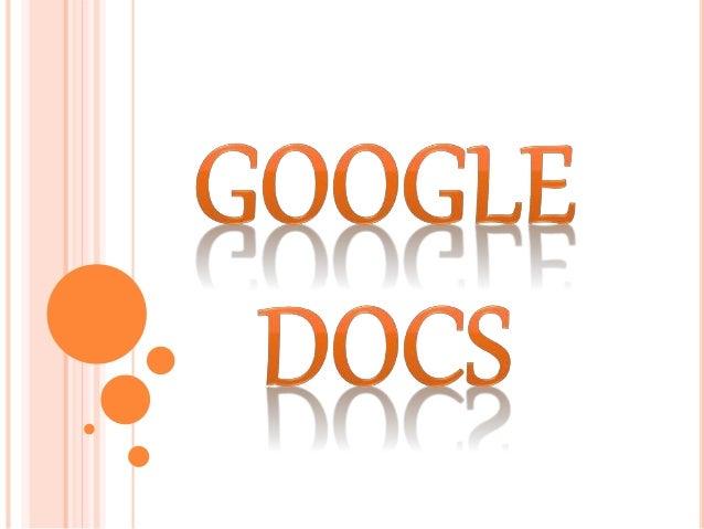 ¿Qué es Google Docs? Google Docs es un espacio personal donde podemos crear vía web documentos de texto y hojas de cálculo...