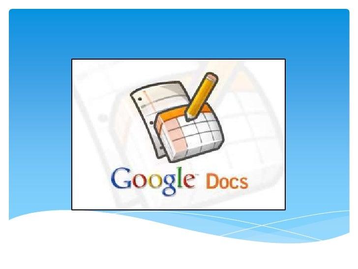 Una introducción a Google DocsGoogle Docs es un conjunto de productos quepermite crear distintos tipos de documentos,traba...