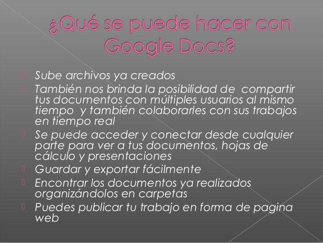Profesor:  Google Docs puede ser una herramienta muy útil en la educación tanto para el docente como el alumno ya que pod...