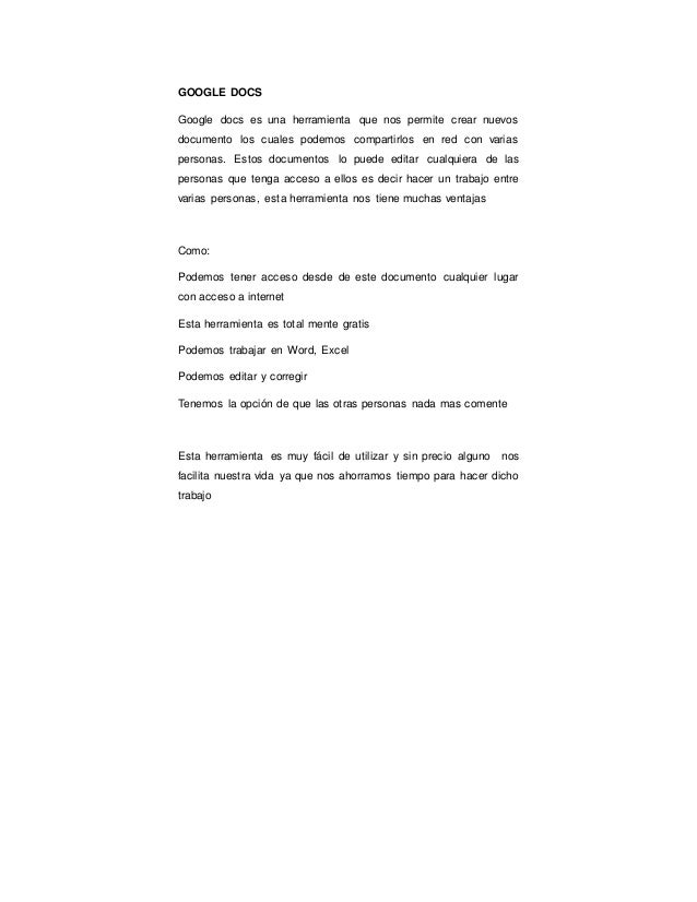 GOOGLE DOCS Google docs es una herramienta que nos permite crear nuevos documento los cuales podemos compartirlos en red c...