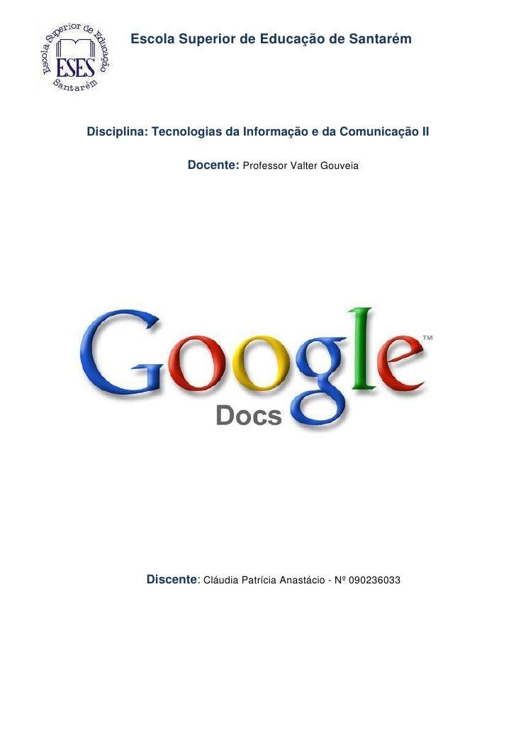 Disciplina: Tecnologias da Informação e da Comunicação IIDocente: Professor Valter GouveiaDiscente: Cláudia Patrícia Anast...