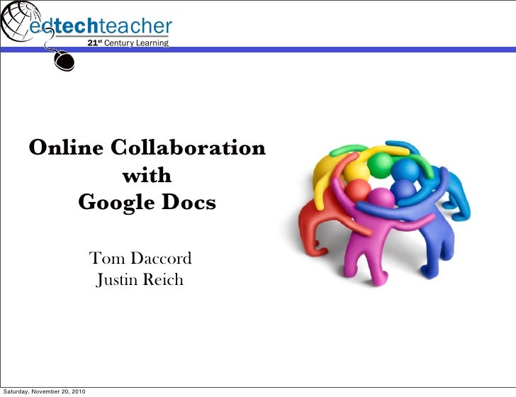 Online Collaboration                with            Google Docs                              Tom Daccord                  ...