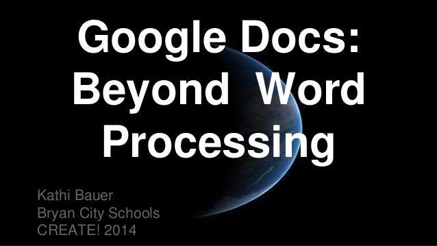 Google Docs Beyond Word Processing - Google word processor