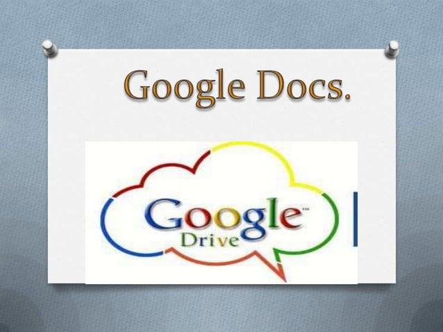O Es un programa gratuito basado en Web    para crear documentos en línea con la    posibilidad de colaborar en grupo. Inc...