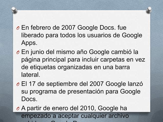 O Docs. se origino de dos productos separados , writely  era un procesador de texto individual en red creado  por la compa...