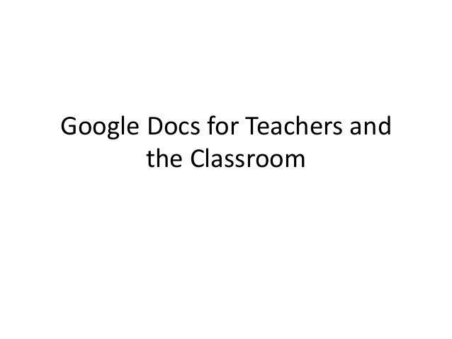 Google Docs for Teachers and the Classroom