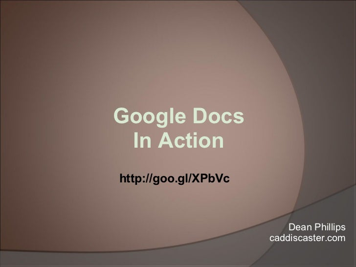Dean Phillips caddiscaster.com Google Docs In Action http://goo.gl/XPbVc