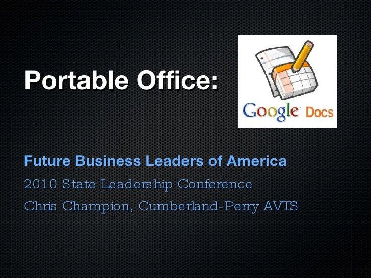 Portable Office: <ul><li>Future Business Leaders of America </li></ul><ul><li>2010 State Leadership Conference </li></ul><...