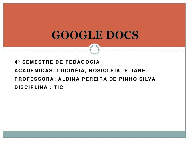 4° SEMESTRE DE PEDAGOGIA ACADEMICAS: LUCINÉIA, ROSICLEIA, ELIANE PROFESSORA: ALBINA PEREIRA DE PINHO SILVA DISCIPLINA : TIC