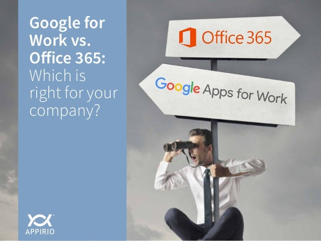 Google for Work vs. Office 365: Which is right for your company?