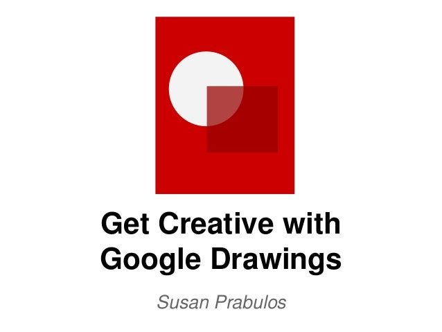 Get Creative With Google Drawings