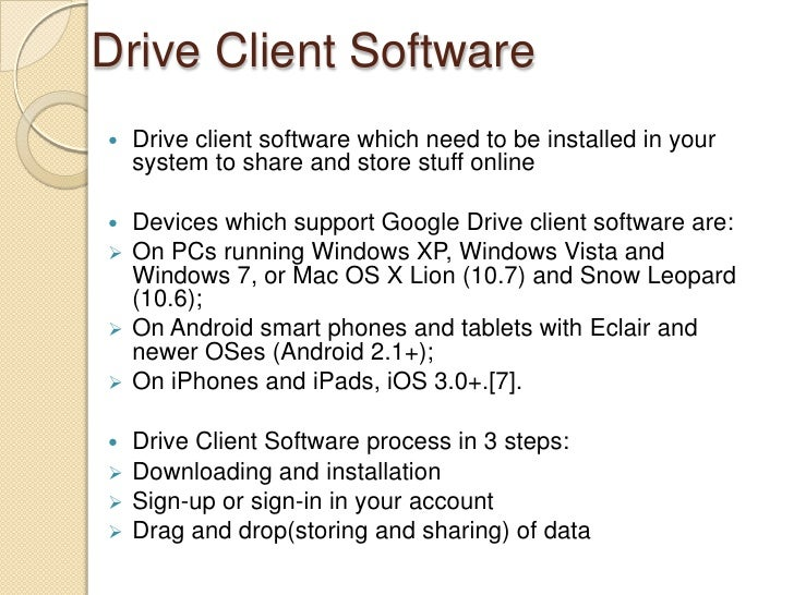 Drive Client Software   Drive client software which need to be installed in your    system to share and store stuff onlin...
