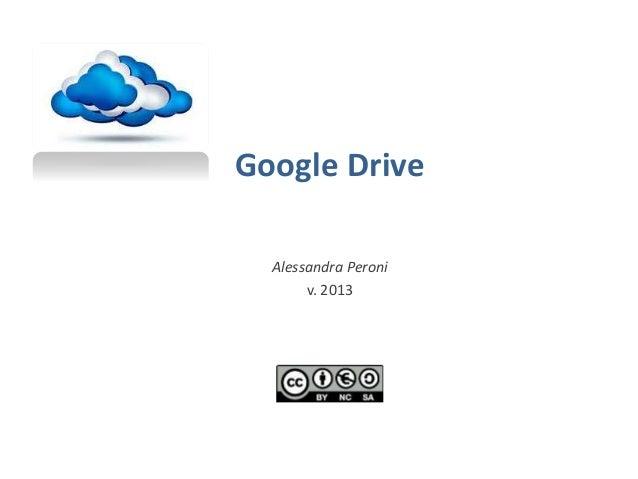Google Drive Alessandra Peroni v. 2013