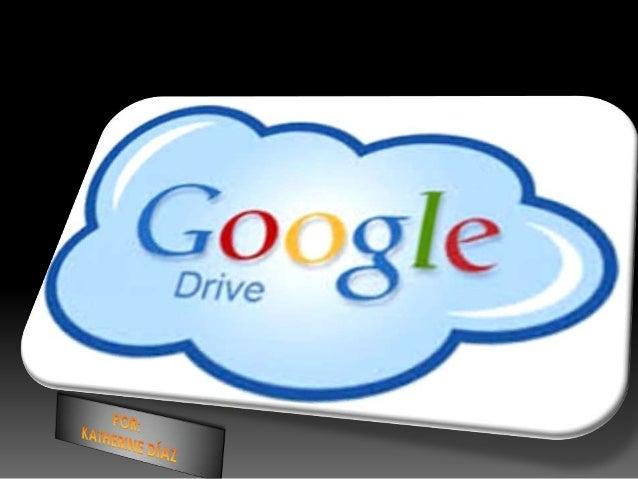 Qué es Drive? Es un producto totalmente nuevo (actualización de Google Docs) que permitirá a los usuarios almacenar de for...
