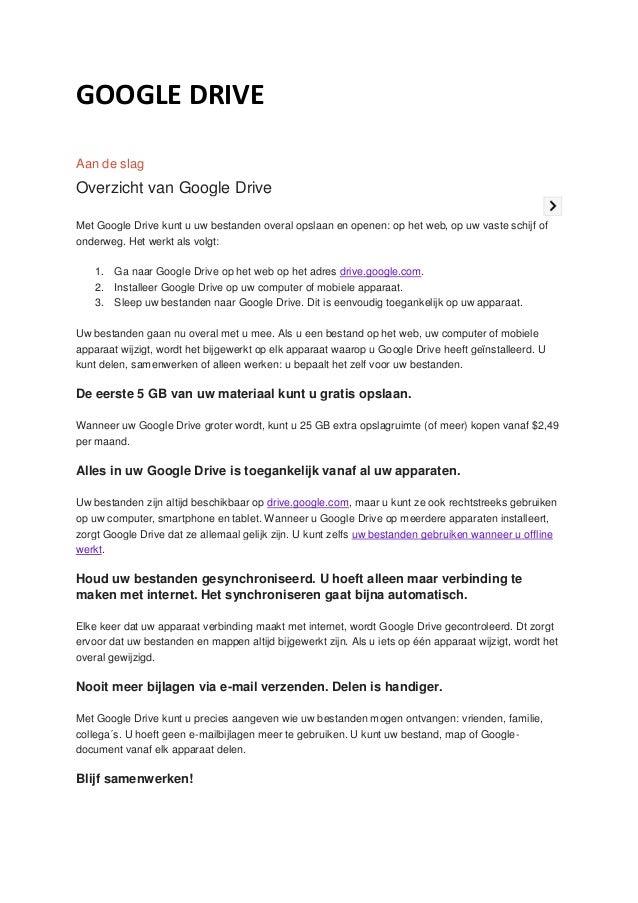 GOOGLE DRIVE Aan de slag Overzicht van Google Drive Met Google Drive kunt u uw bestanden overal opslaan en openen: op het ...