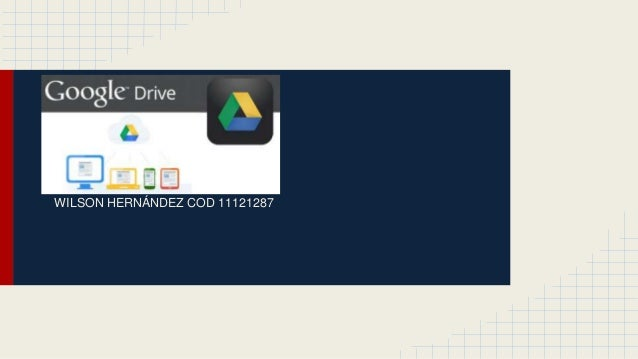 GOOGLE DRIVE WILSON HERNÁNDEZ COD 11121287