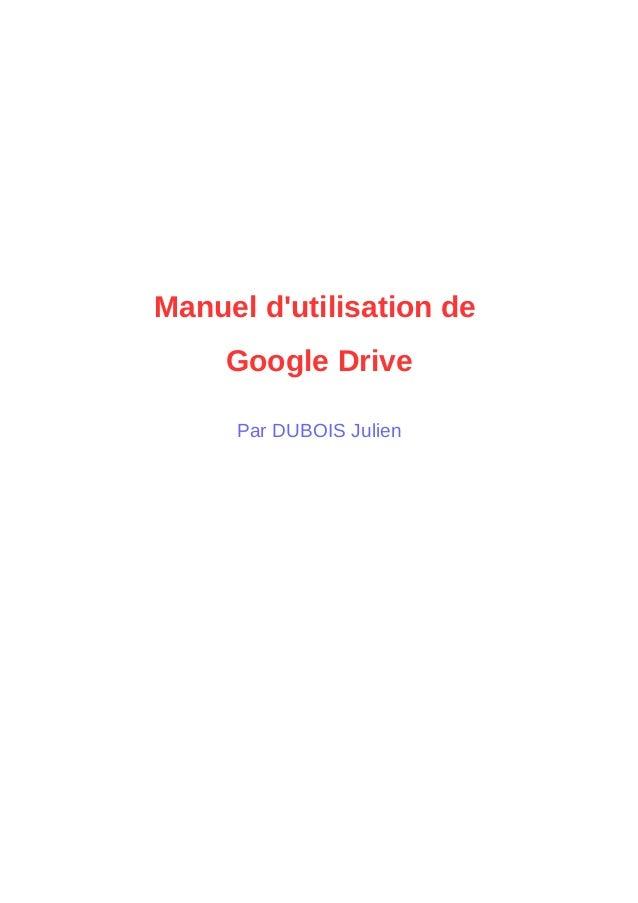 Manuel d'utilisation de Google Drive Par DUBOIS Julien