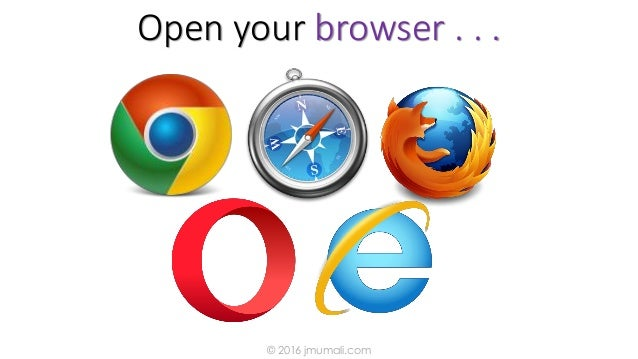 Open your browser . . . © 2016 jmumali.com