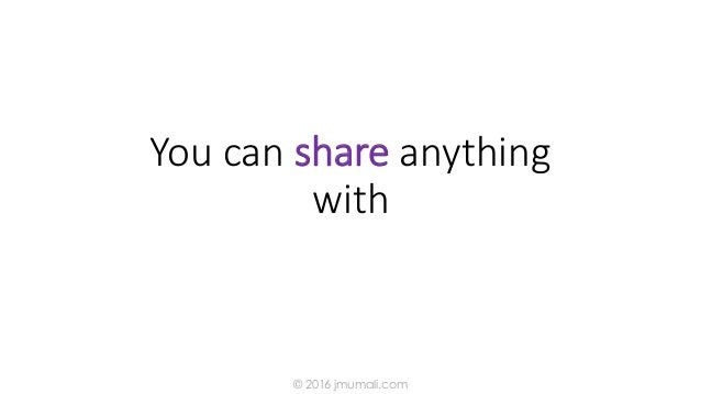 You can share anything with © 2016 jmumali.com