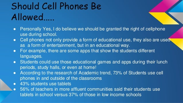 should cell phones be aloud in school essay High school english essays: next toefl you are a member of the school debating team which opposes the motion that 'hand phones should be allowed in schools.
