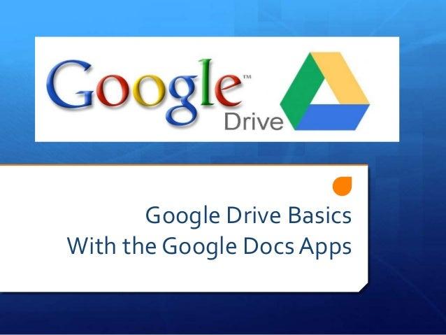 Google Drive Basics With the Google Docs Apps