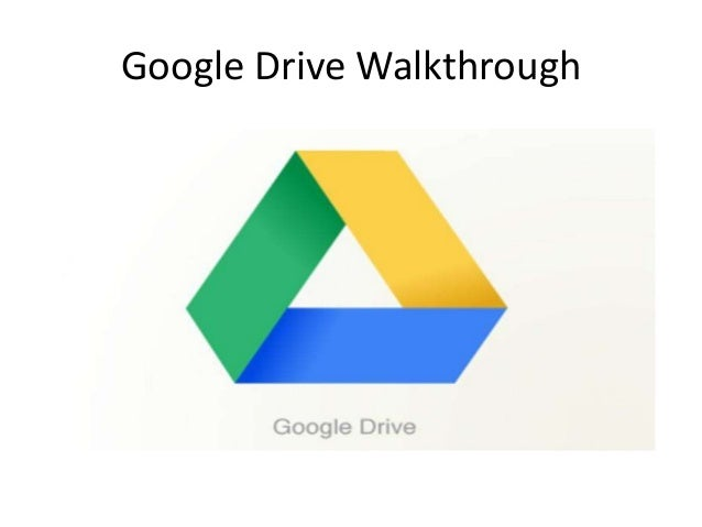 Google Drive Walkthrough