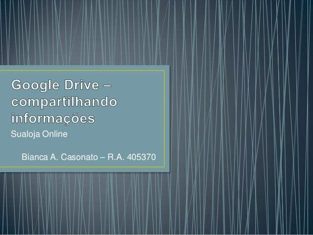Sualoja Online  Bianca A. Casonato – R.A. 405370